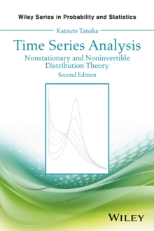 Time Series Analysis : Nonstationary and Noninvertible Distribution Theory, Hardback Book