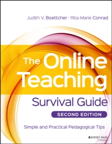 The Online Teaching Survival Guide : Simple and Practical Pedagogical Tips, Second Edition, Paperback Book