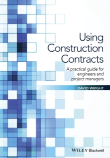 Using Commercial Contracts : A Practical Guide for Engineers and Project Managers, Paperback Book