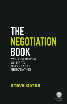 The Negotiation Book : Your Definitive Guide to Successful Negotiating, Paperback / softback Book