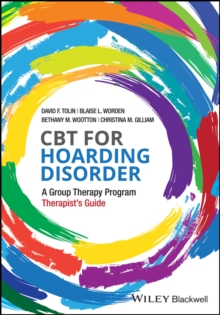 CBT for Hoarding Disorder : A Group Therapy Program Therapist's Guide, Paperback Book