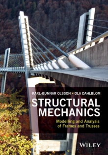 Structural Mechanics: Modelling and Analysis of Frames and Trusses, Paperback / softback Book