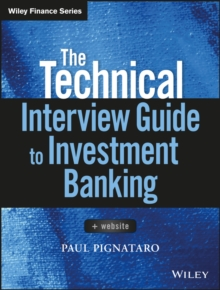 The Technical Interview Guide to Investment Banking : + Website, Paperback Book