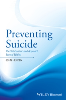 Preventing Suicide : The Solution Focused Approach, Paperback / softback Book