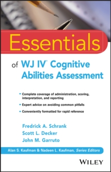 Essentials of WJ IV Cognitive Abilities Assessment, Paperback / softback Book