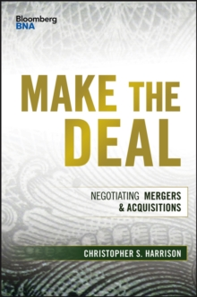 Make the Deal : Negotiating Mergers and Acquisitions, Hardback Book
