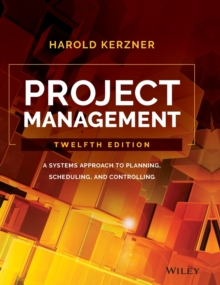 Project Management : A Systems Approach to Planning, Scheduling, and Controlling, Hardback Book