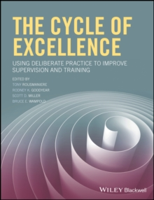 The Cycle of Excellence : Using Deliberate Practice to Improve Supervision and Training, Paperback Book