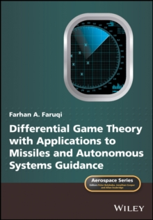 Differential Game Theory with Applications to Missiles and Autonomous Systems Guidance, Hardback Book