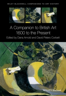 A Companion to British Art : 1600 to the Present, Paperback Book