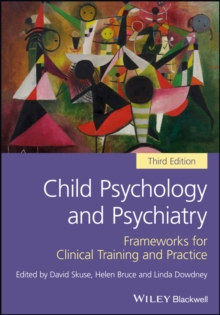 Child Psychology and Psychiatry : Frameworks for Clinical Training and Practice, Hardback Book