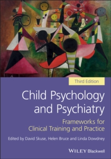 Child Psychology and Psychiatry : Frameworks for Clinical Training and Practice, Paperback Book
