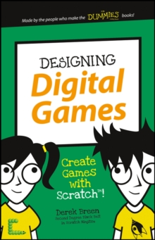Designing Digital Games : Create Games with Scratch!, Paperback / softback Book