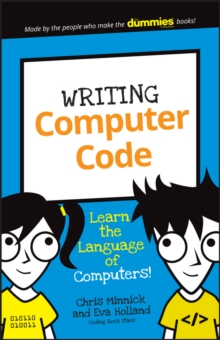 Writing Computer Code : Learn the Language of Computers!, Paperback / softback Book