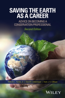 Saving the Earth as a Career : Advice on Becoming a Conservation Professional, Paperback / softback Book