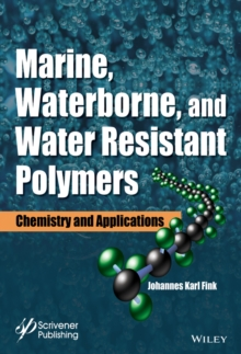 Marine, Waterborne, and Water-Resistant Polymers : Chemistry and Applications, EPUB eBook