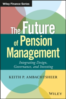The Future of Pension Management : Integrating Design, Governance, and Investing, Hardback Book