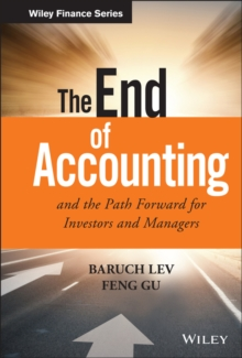 The End of Accounting and the Path Forward for Investors and Managers, Hardback Book