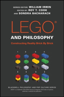 LEGO and Philosophy : Constructing Reality Brick By Brick, Paperback Book