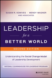 Leadership for a Better World : Understanding the Social Change Model of Leadership Development, Paperback Book