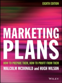 Marketing Plans : How to prepare them, how to profit from them, Paperback / softback Book