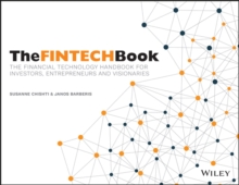 The FINTECH Book : The Financial Technology Handbook for Investors, Entrepreneurs and Visionaries, Paperback / softback Book