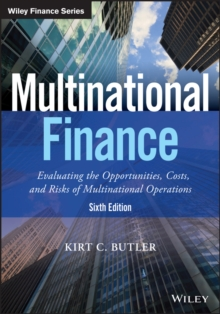 Multinational Finance : Evaluating the Opportunities, Costs, and Risks of Multinational Operations, Paperback Book
