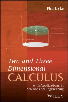 Two and Three Dimensional Calculus : with Applications in Science and Engineering, Hardback Book
