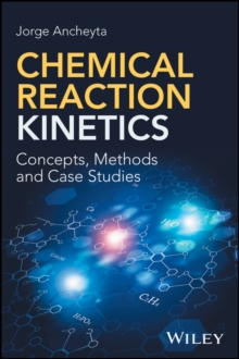 Chemical Reaction Kinetics : Concepts, Methods and Case Studies, Hardback Book