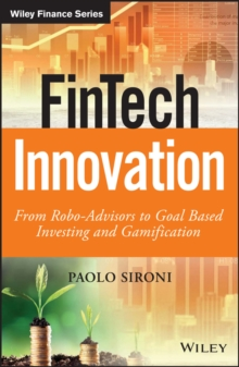 Fintech Innovation - From Robo-advisors to Goal   Based Investing and Gamification, Hardback Book