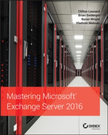 Mastering Microsoft Exchange Server 2016, Paperback / softback Book