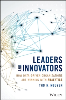 Leaders and Innovators - How Data-Driven Organizations Are Winning with Analytics, Hardback Book