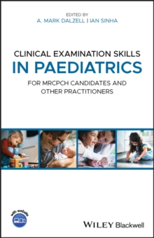 Clinical Examination Skills in Paediatrics : For MRCPCH Candidates and Other Practitioners, EPUB eBook