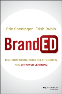 BrandED : Tell Your Story, Build Relationships, and Empower Learning, Hardback Book