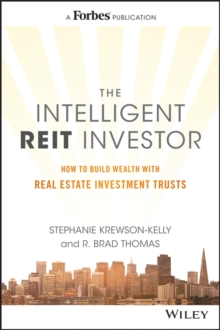 The Intelligent Reit Investor : How to Build Wealth with Real Estate Investment Trusts, Hardback Book