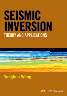 Seismic Inversion : Theory and Applications, Hardback Book