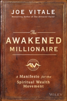 The Awakened Millionaire : A Manifesto for the Spiritual Wealth Movement, Hardback Book