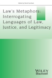 Law's Metaphors : Interrogating Languages of Law, Justice and Legitimacy, Paperback Book