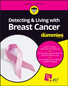 Detecting and Living with Breast Cancer For Dummies, Paperback Book