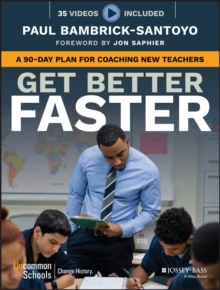 Get Better Faster : A 90-Day Plan for Coaching New Teachers, Paperback Book