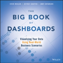 The Big Book of Dashboards : Visualizing Your Data Using Real-World Business Scenarios, EPUB eBook