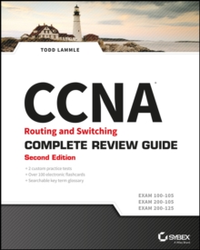 CCNA Routing and Switching Complete Review Guide (Exams 100-105, 200-105, 200-125) 2E, Paperback Book