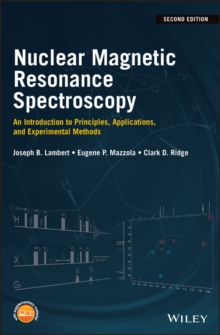 Nuclear Magnetic Resonance Spectroscopy : An Introduction to Principles, Applications, and Experimental Methods, Hardback Book