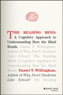 The Reading Mind : A Cognitive Approach to Understanding How the Mind Reads, Hardback Book