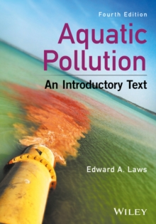 Aquatic Pollution - An Introductory Text, 4e, Hardback Book