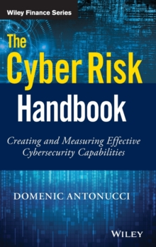 The Cyber Risk Handbook : Creating and Measuring Effective Cybersecurity Capabilities, Hardback Book