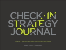 The Check-in Strategy Journal : Your Daily Tracker for Business and Personal Development, Paperback Book