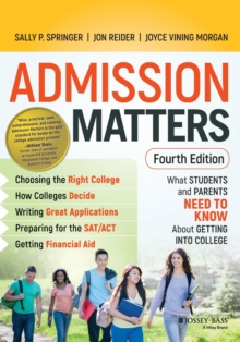 Admission Matters : What Students and Parents Need to Know About Getting into College, Paperback Book