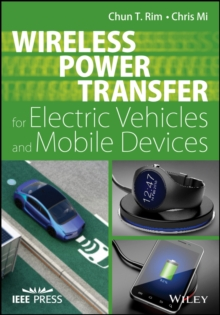 Wireless Power Transfer for Electric Vehicles and Mobile Devices, Hardback Book