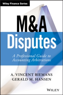 M&A Disputes : A Professional Guide to Accounting Arbitrations, Hardback Book